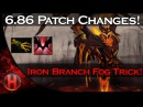 6.86 Patch Changes Dota 2 - Iron Branch Fog of War Trick!
