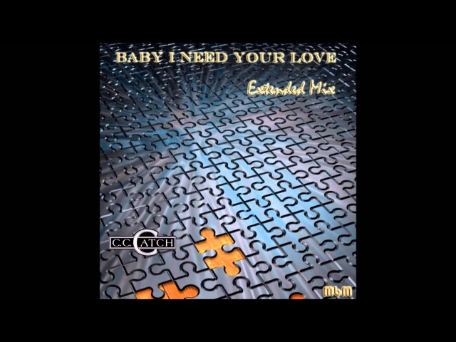 C C Catch - Baby I Need Your Love Extended Mix (re-cut by Manaev)