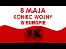 8 maja - koniec wojny w Europie