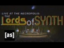 Live at the Necropolis: Lords of Synth | Adult Swim