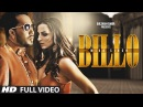 BILLO Video Song MIKA SINGH Millind Gaba New Song 2016 T-Series