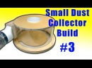 Building a Thien-baffle Separator (Small Dust Collector 3)