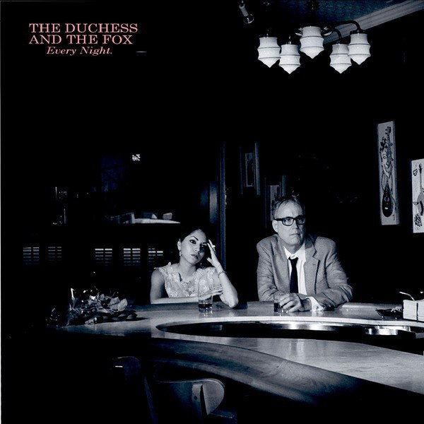 The Duchess and the Fox – Every Night (2016)