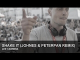 Lee Cabrera - Shake It (Johnes &amp Peterpan Remix)