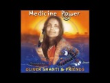 Oliver Shanti - Medicine Power album FULL
