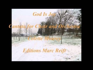 God Is Joy Cantata for Choir and Orchestra Colette Mourey Editions Marc Reift