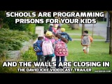 Schools are Programming Prisons For Your Kids - The David Icke Videocast Trailer