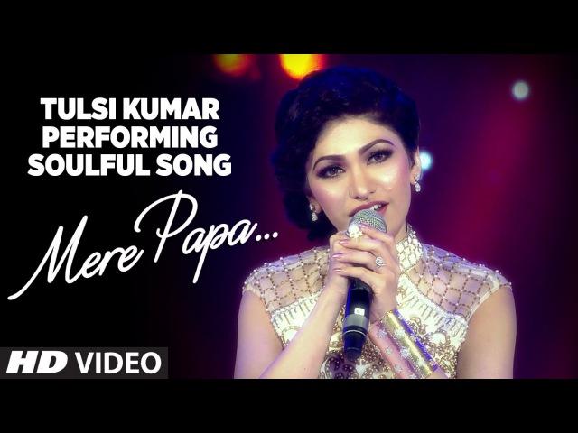 Tulsi Kumar Performing Soulful Song Mere Papa | Suron Ke Rang Colors Ke Sang