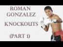 Roman Gonzalez Knockouts (Part 1)