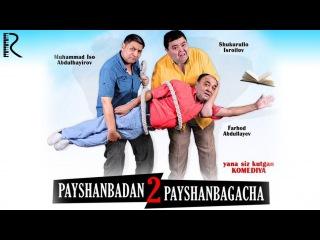 Payshanbadan payshanbagacha 2 (o'zbek film) | Пайшанбадан пайшанбагача 2 (узбекфильм)