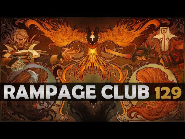 DOTA 2 - Rampage Club! - EP129