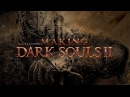 Making Dark Souls 2 A New World Engine Exclusive Gameplay Part 1
