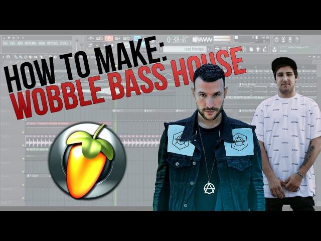 Fl Studio: How To Make Wobble Bass House FLP (Like Jauz, Tony Junior and Don Diablo)