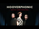 Hooverphonic with Orchestra Mad About You