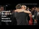 Proof that Leonardo DiCaprio & Kate Winslet 's friendship is true love - Oscars