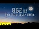 852Hz Transform Cells to Higher Energy Systems in Sleep Solfeggio Sleep Meditation Music