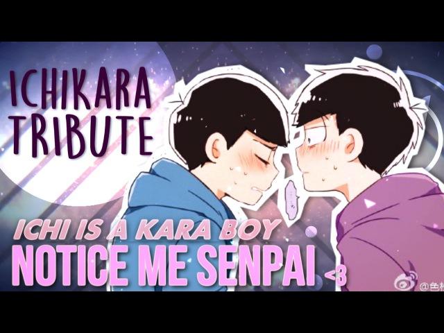 ❝ Ichimatsu is a Karamatsu BOY ❞ ( ͡° ͜ʖ ͡°)   IchiKara » Notice me Senpai !  