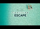Tahitian Escape with Bianca Buitendag and Johanne Defay