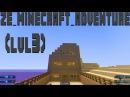 Ze_minecraft_adventure_v1_2 (lvl3)
