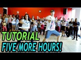 FIVE MORE HOURS - Chris Brown &amp Deorro DANCE TUTORIAL @MattSteffanina Choreography