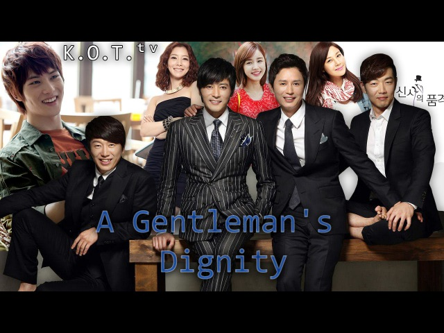 Что за сериал? Достоинство Джентльмена (A Gentleman's Dignity / 신사의 품격) HD / K.O.T.ᵗᵛ