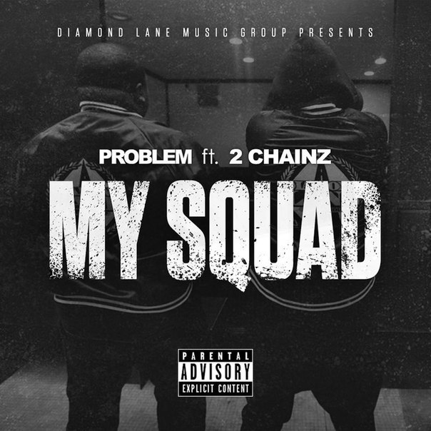 2 Chainz - My Squad (ft. Problem)