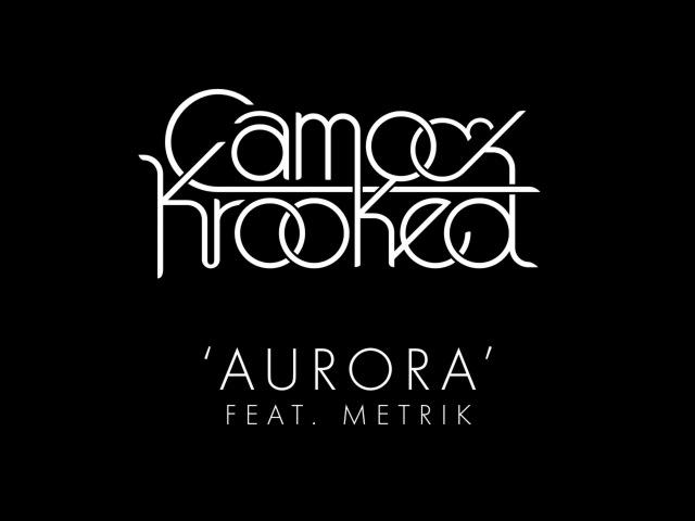 Camo Krooked - Aurora feat Metrik