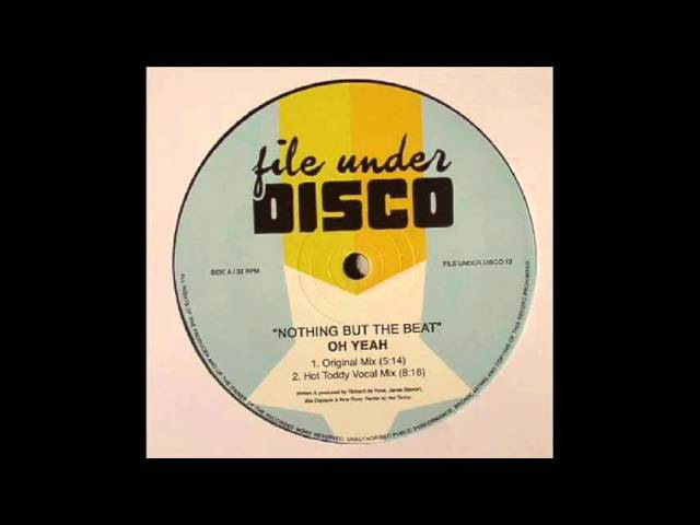 Oh Yeah - Nothing But The Beat (Hot Toddy Vocal Remix)
