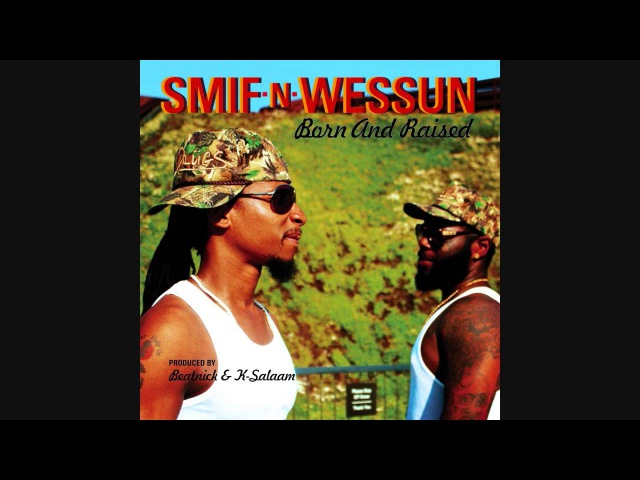 Smif N Wessun Born and Raised Ft Jr Kelly Prod by Beatnick K Salaam