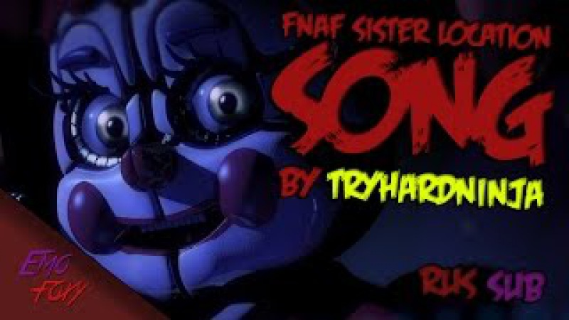 (rus sub) FNAF SISTER LOCATION SONG - *Welcome Back* by TryHardNinja (перевод)