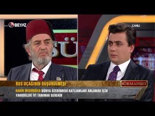 Sürmanşet - Türkiye-Rusya Krizi ve Yahudiler, Üstad Kadir Mısıroğlu & Osman Gökçek, 09.12.2015
