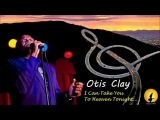 Otis Clay - I Can Take You To Heaven Tonight (Live), By Kostas A~171