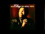Save A Seat For Me, Otis Clay The Gospel Truth
