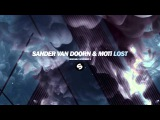 Sander Van Doorn &amp MOTi - Lost (Radio Edit)