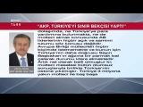 AKP, TÜRKİYEYİ SINIR BEKÇİSİ YAPTI - CELAL ADAN