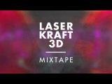 Laserkraft 3D Mixtape 2016-03