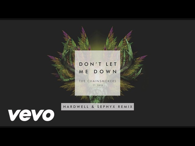 The Chainsmokers - Don't Let Me Down (Hardwell Sephyx Remix [Audio]) ft. Daya