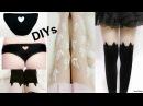 3 Creative DIYs: DIY Embroidery Tights + DIY No Sew Heart Cut out Panties+ DIY Cat thigh highs