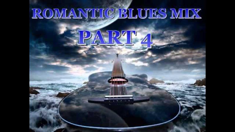 Romantic Blues Mix Part 4 Dimitris Lesini Greece