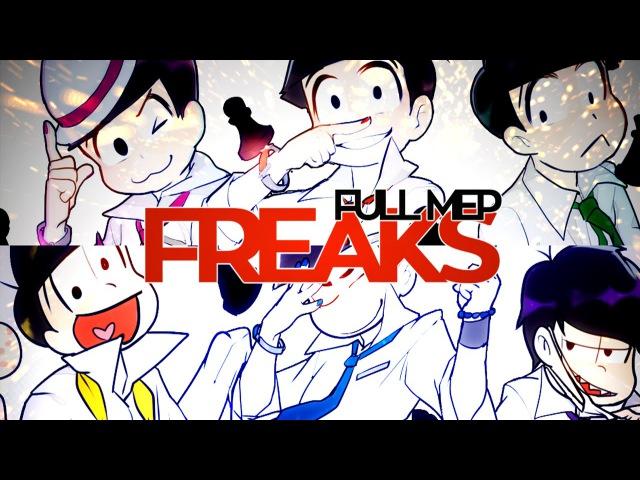 Freaks } Full Osomatsu-san MEP