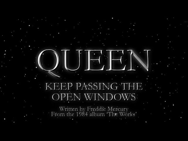 Queen - Keep Passing the Open Windows (Official Lyric Video)