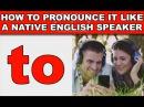 How to Pronounce to Like a Native English Speaker EnglishAnyone com