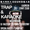 8.04 - 9.04 | TRAP&KARAOKE NIGHT @ Banka