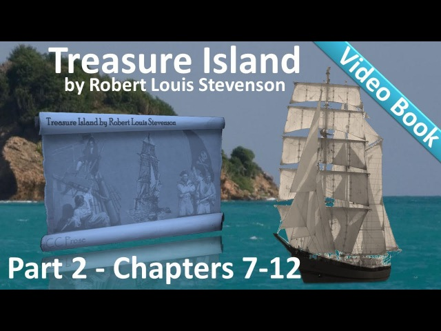 Part 2 - Treasure Island Audiobook by Robert Louis Stevenson (Chs 7-12)