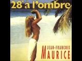Jean Francois Maurice - Pas De Slow Pour Moi