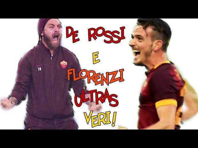 De Rossi e Florenzi ultras veri