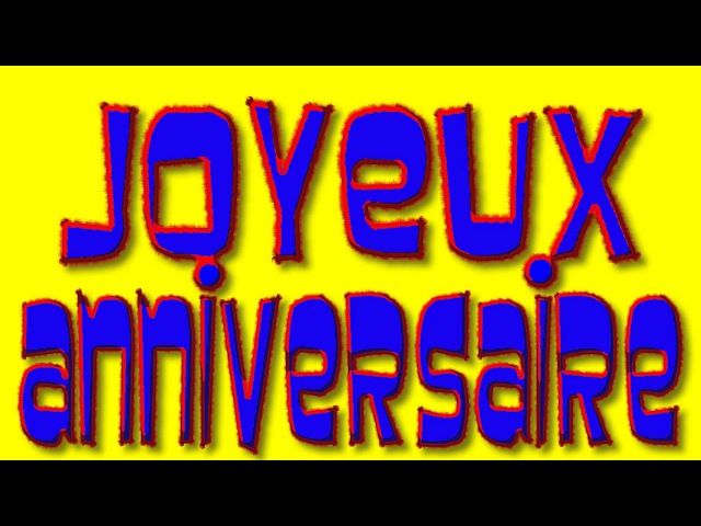 Joyeux Anniversaire (Happy Birthday in French) - alain le lait