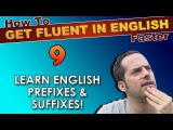 9 - What are English prefixes &amp suffixes - How To Get Fluent In English Faster