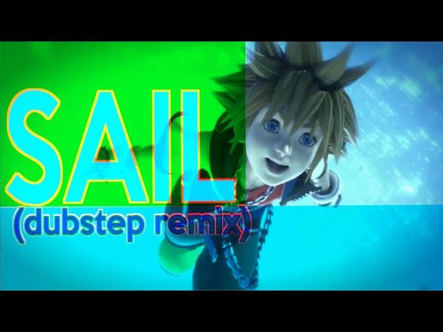 Kingdom Hearts AMV - Sail [Dubstep]