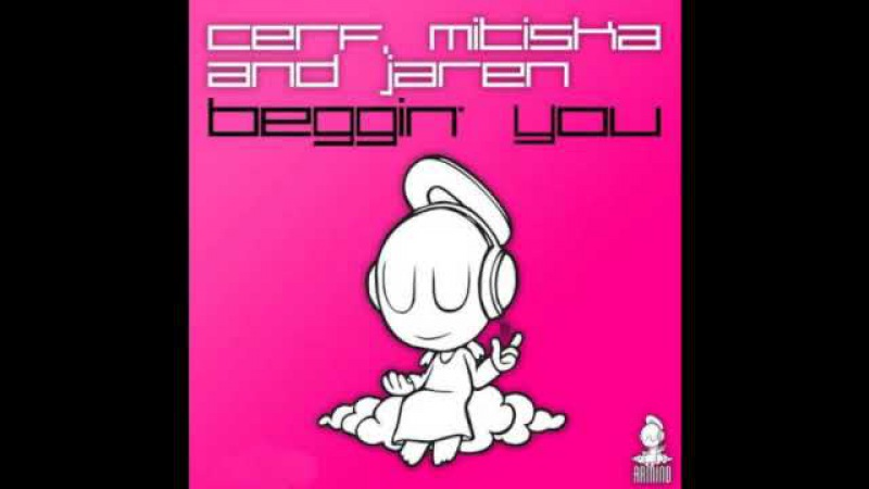 Cerf Mitiska and Jaren - Beggin' You (Armin van Buuren Remix) (FULL HQ)